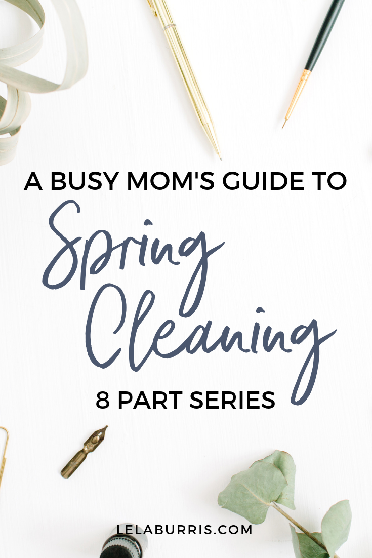 A Busy Mom's Guide To Spring Cleaning